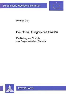 Der Choral Gregors des Großen