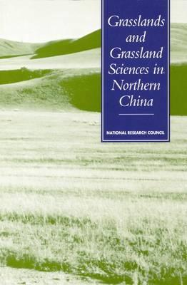 Grasslands and Grassland Science in Northern China