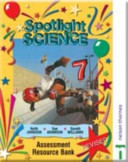 Spotlight Science 7 - Assessment Resource Bank Spiral Edition