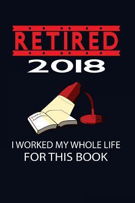 Retired 2018 I Worke...
