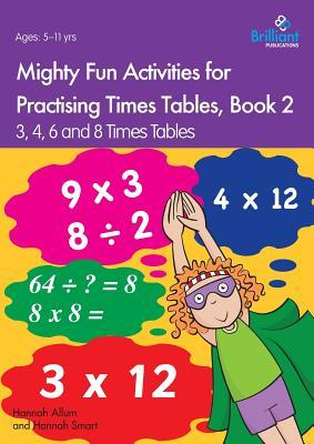 Mighty Fun Activities for Practising Times Tables, Book 2
