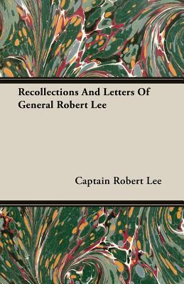 Recollections and Letters of General Robert Lee