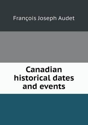 Canadian Historical Dates and Events