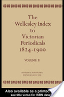 The Wellesley Index to Victorian Periodicals 1824-1900