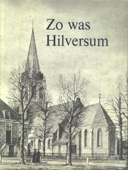 Zo was Hilversum