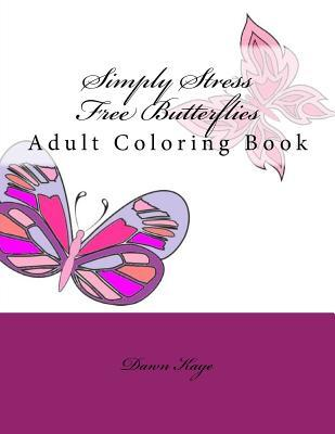 Simply Stress Free Butterflies Adult Coloring Book