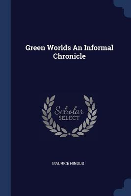 Green Worlds an Informal Chronicle