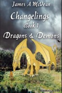 Changelings Book 1 Dragons and Demons