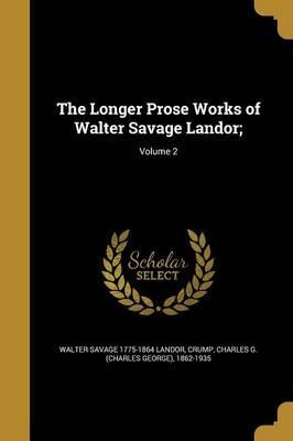 LONGER PROSE WORKS OF WALTER S