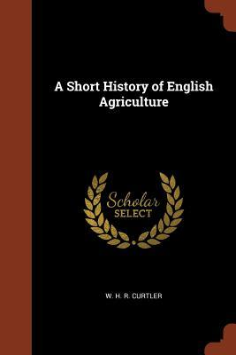 A Short History of English Agriculture