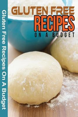 Gluten Free Recipes on a Budget