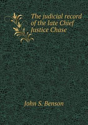 The Judicial Record of the Late Chief Justice Chase