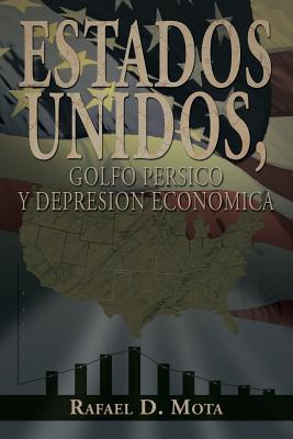 Estados Unidos, Golfo Persico Y Depresion Economica