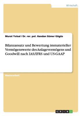Bilanzansatz und Bewertung immaterieller Vermögenswerte des Anlagevermögens und Goodwill nach IAS/IFRS und US-GAAP