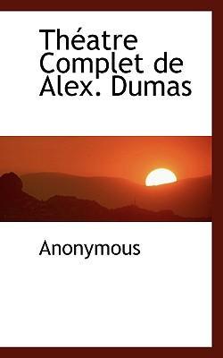 Th Atre Complet de Alex. Dumas