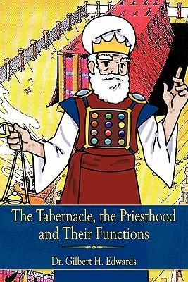 The Tabernacle, the Priesthood and Their Functions