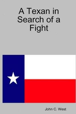 A Texan in Search of a Fight