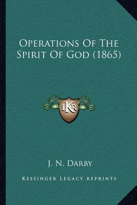 Operations of the Spirit of God (1865)