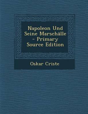 Napoleon Und Seine Marschalle - Primary Source Edition