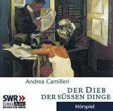 Der Dieb der süßen Dinge. 2 CDs. Commissario Montalbanos dritter Fall.