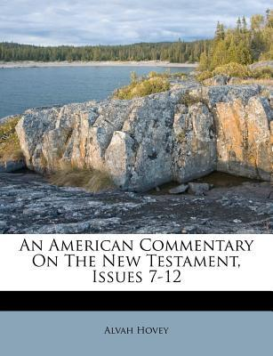 An American Commentary on the New Testament, Issues 7-12