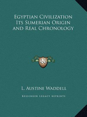 Egyptian Civilization Its Sumerian Origin and Real Chronologegyptian Civilization Its Sumerian Origin and Real Chronology y