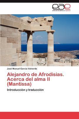 Alejandro de Afrodisias. Acerca del alma II (Mantissa)