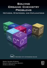 Solving organic chemistry problems. Methods, strategies, and explanations. Con aggiornamento online