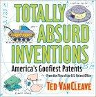Totally Absurd Inventions America'S Goofiest Paten