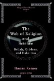 The Web of Religion and Science - Bellah, Habermas and Giddens