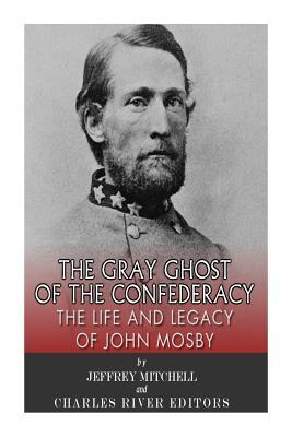 The Gray Ghost of the Confederacy