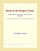 Room in the Dragon Volant (Webster's Japanese Thesaurus Edition)
