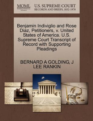 Benjamin Indiviglio and Rose Diaz, Petitioners, V. United States of America. U.S. Supreme Court Transcript of Record with Supporting Pleadings