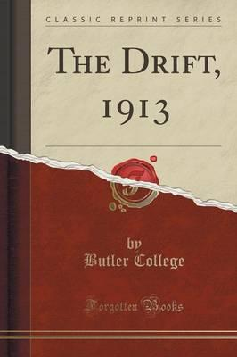 The Drift, 1913 (Classic Reprint)