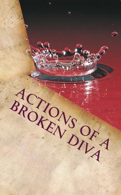 Actions of a Broken Diva