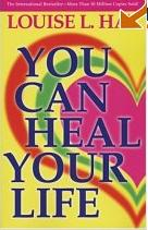 You Can Heal Your Li...
