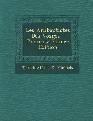 Les Anabaptistes Des Vosges