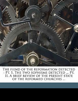 The Fiend of the Reformation Detected