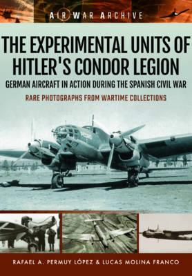 The Experimental Units of Hitler's Condor Legion