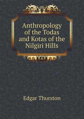 Anthropology of the Todas and Kotas of the Nilgiri Hills