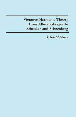 Viennese Harmonic Theory from Albrechtsberger to Schenker and Schoenberg (0)