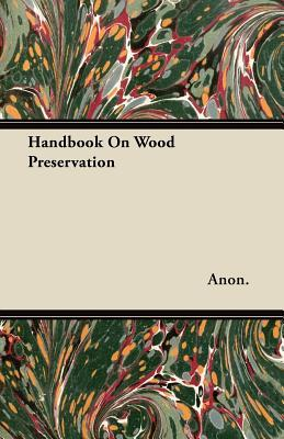 Handbook On Wood Pre...