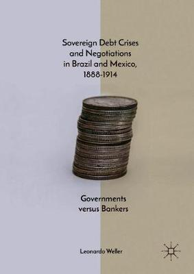 Sovereign Debt Crises and Negotiations in Brazil and Mexico 1888-1914