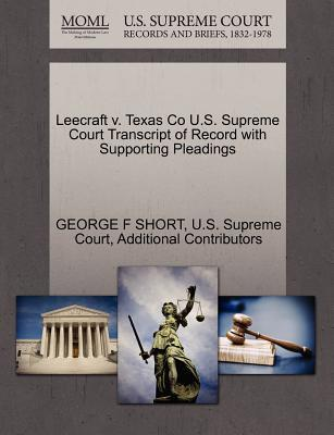 Leecraft V. Texas Co U.S. Supreme Court Transcript of Record with Supporting Pleadings