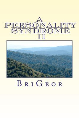 A Personality Syndrome II