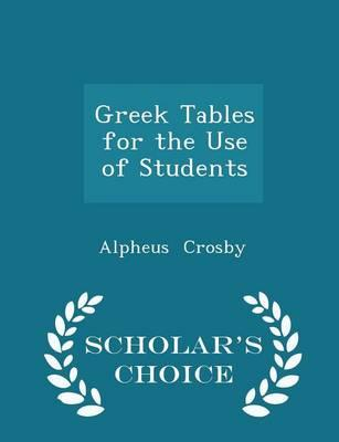Greek Tables for the Use of Students - Scholar's Choice Edition