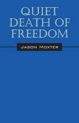 Quiet Death of Freedom