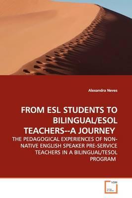 From ESL Students to Bilingual ESOL Teachers