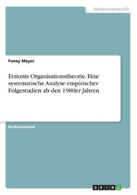 Etzionis Organisationstheorie. Eine systematische Analyse empirischer Folgestudien ab den 1980er Jahren