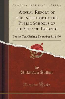 Annual Report of the Inspector of the Public Schools of the City of Toronto